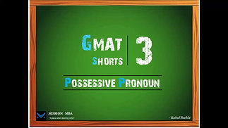 GMAT Shorts 3 - Possesive Pronoun
