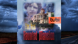 The Real Haunted Mansion streaming on Tubi