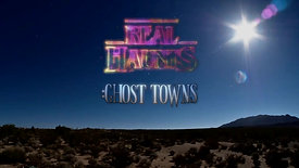 Real Haunts: Ghost Towns | Official Trailer