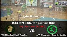 WKS Śląsk Wrocław vs. SPR Bór Joynext Oborniki Śląskie mecz I ligi piłki ręcznej