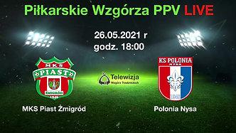 MKS Piast Żmigród vs. KS Polonia Nysa