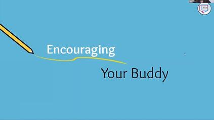 Encouraging Your Buddy