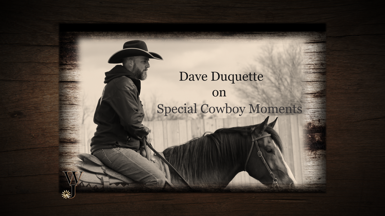 Dave Duquette On Special Cowboy Moments