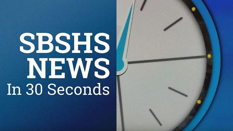 SBSHS News in 30 Seconds