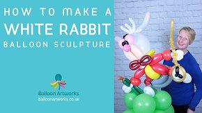 White Rabbit Balloon Tutorial