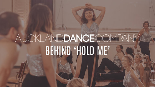 Auckland Dance Company presents  Hold Me  (Behind The Scenes)