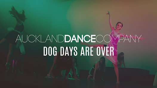 DOG DAYS ARE OVER | Auckland Dance Company