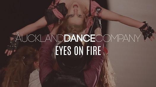 EYES ON FIRE | Auckland Dance Company