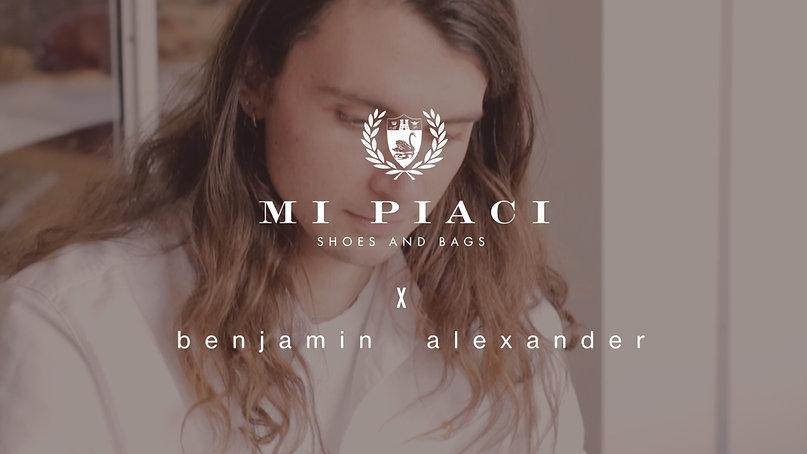 Benjamin Alexander x Mi Piaci