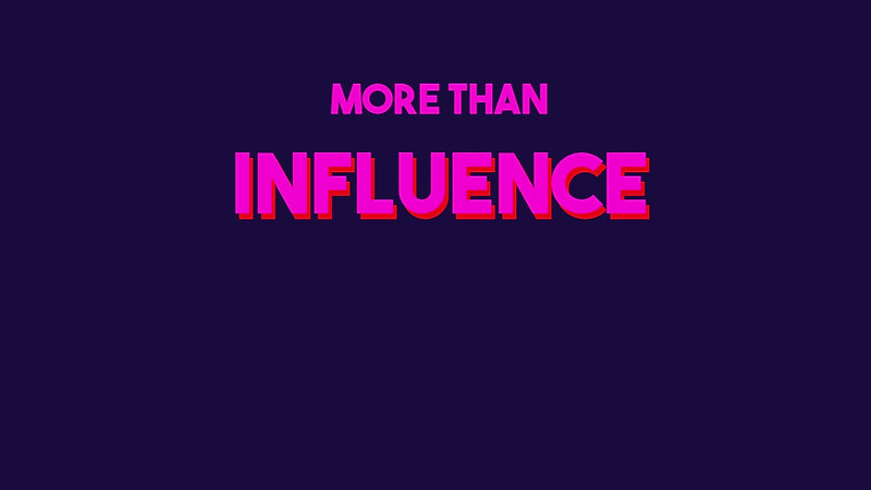 More Than Influence - Behind Brands' Doors