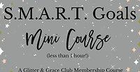 S.M.A.R.T. Goals Mini Course