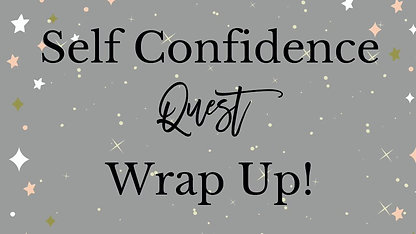 Self Confidence Course Wrap Up
