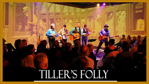 TILLER'S FOLLY FULL CONCERT