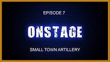 Ep. 7 Small Town Artillery