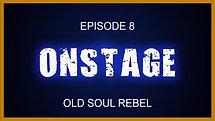 Ep. 8 Old Soul Rebel
