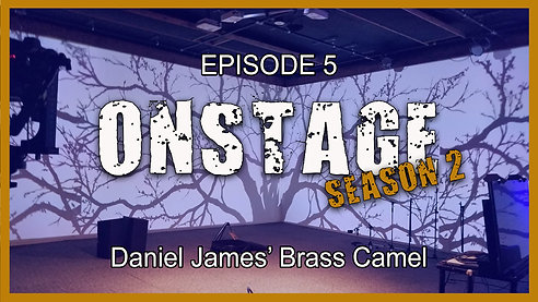 ONSTAGE Daniel James' Brass Camel Season 2 Episode 5