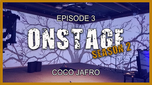 ONSTAGE Coco Jafro Season 2 Episode 3