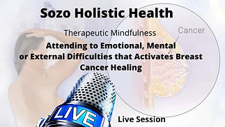 Attending to Emotional, Mental or External Difficulties to Activate Breast Cancer Healing