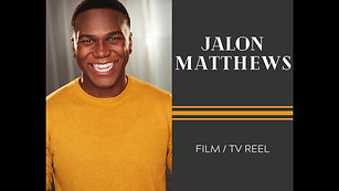 Jalon Matthews - Film/Tv Reel