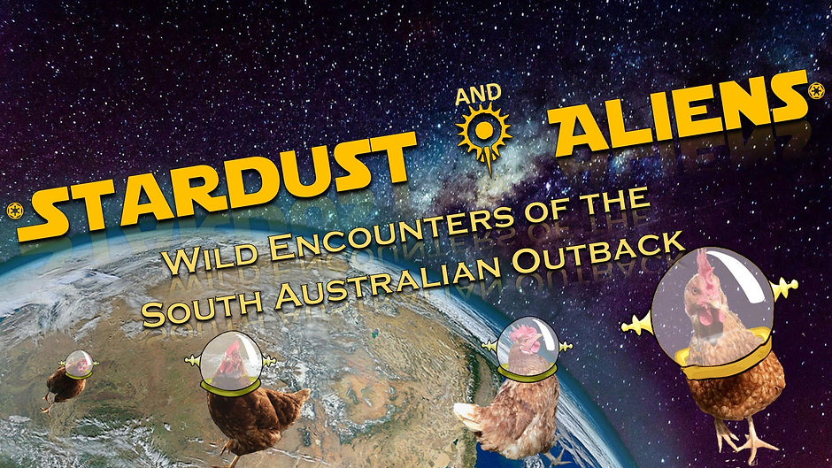 Stardust & Aliens: Wild Encounters of the South Australian Outback