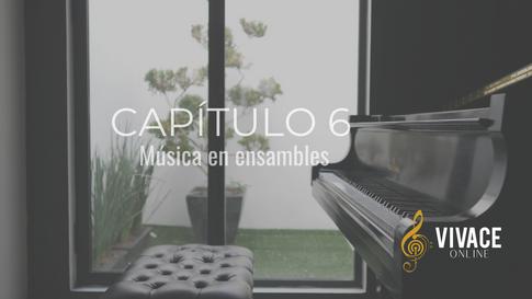 Capítulo 6: Música en ensamble
