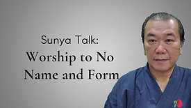 Sunya Talk: Worship to no name and form