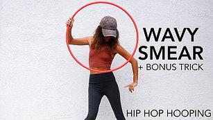 Wavy Smear + Bonus Trick