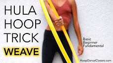 Beginner Hoop Trick: Weave