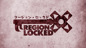 Region Locked - Opening Titles