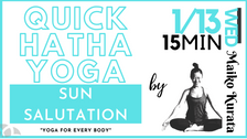 1/13 Quick Hatha yoga ( Sun salutation) by Maiko Kurata
