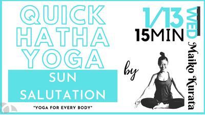1/13 Quick Hatha yoga ( Sun salutation) by Maiko Kurata