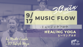 9/17 MUSIC FLOW by Maiko Kurata x DJ Satoshi Miya