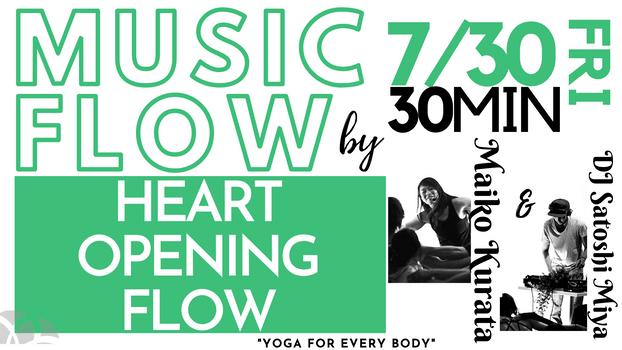 7/30 Music flow (Heart opening flow) Maiko & DJ Satoshi Miya