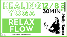 12/8 Healing yoga - Relax flow by Maiko