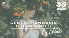 12/6 Gentle Kundalini yoga (Build your foundation) by Chiaki