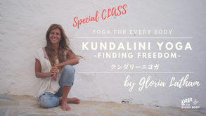 【NEW】!!Special CLASS!! 「Kundalini yoga - Finding freedom by Gloria Latham」