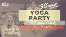 Music flow - YOGA PARTY by Maiko × DJ Satoshi Miya