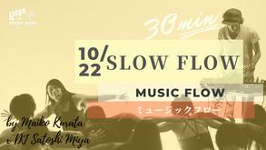 10/22 Music flow (Slow flow) by Maiko × DJ Satoshi MIya