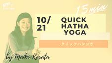 10/21 Quick Hatha yoga by Maiko Kurata