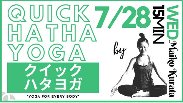 7/28 Quick Hatha yoga by Maiko Kurata