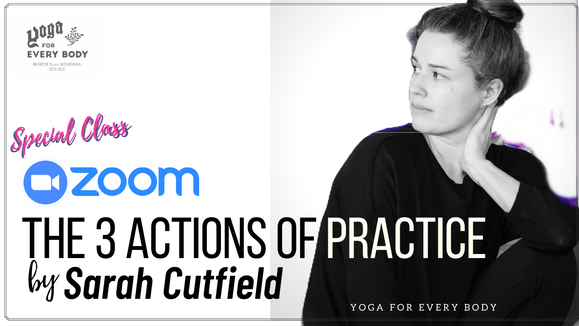 【Special guest teacher 】The 3 Actions of Practice by Sarah Cutfield