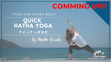 4/14  7:30- QUICK HATHA YOGA by Maiko Kurata