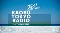【NEW!】VOL.1 KAORU TOKYO RADIO