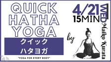 4/21 Quick Hatha yoga by Maiko Kurata
