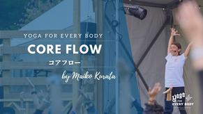 CORE FLOW ( コア フロー )by Maiko Kurata