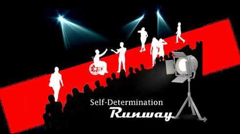 Self-Determination Runway 2019 Recap