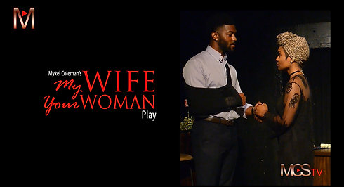 MY WIFE YOUR WOMAN - Play on MCS TV