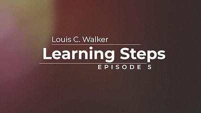 Learning Steps Episode 5