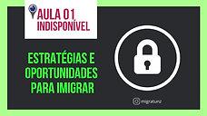 01 - Estratégias e Oportunidades para Imigrar