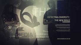 Detecting Diversity The New Binge